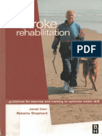 Janet H. Carr, Roberta B. Shepherd -Stroke Rehabilitation - Guidelines for Exercise and Training to Optimize Motor Skill 2002