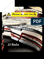 'Please Do Not Run, Fly'