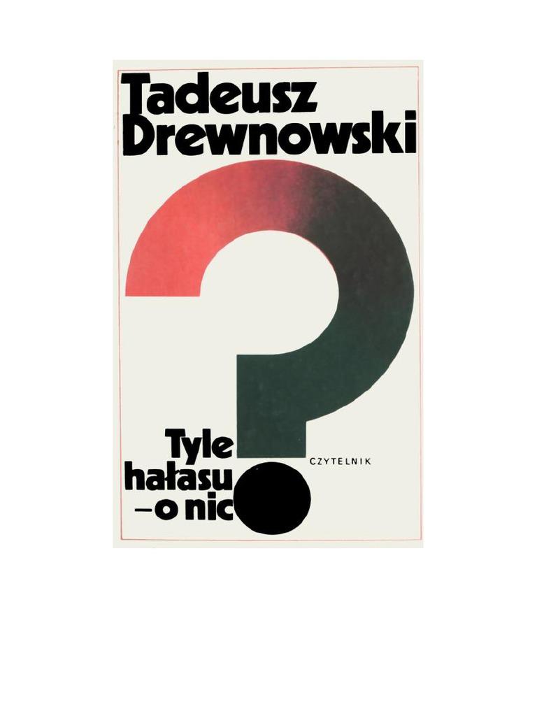 Drewnowski Tadeusz Tyle Hałasu O Nic Wspomnienia