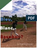 Bleu, Blanc, Baseball ? - by Aurelien Breeden