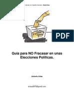 Guía para NO Fracasar en unas Elecciones Políticas - Antonio Arias
