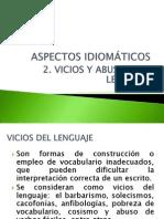 ASPECTOS IDIOMÁTICOS  VICIOS Y ABUSOS DEL LENGUAJE (1)