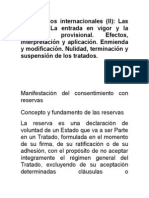 TEMA 3 - Los tratados internacionales (II)- Las reservas. La entrada en vigor y la aplicación provisional. Efectos, interpretación y aplicación. Enmienda y modificación. Nulidad, terminación y suspensión de los tratados