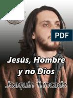 Jesus Hombre y No Dios
