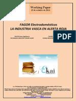 FAGOR Electrodomésticos. LA INDUSTRIA VASCA EN ALERTA ROJA (Es) FAGOR Home Appliances. THE BASQUE INDUSTRY ON RED ALERT (Es) FAGOR Etxetresnak. EUSKAL INDUSTRIA ALERTA GORRIAN (Es)