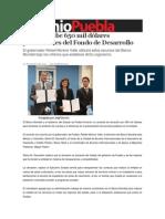 24-10-2013 Sexenio Puebla - Puebla recibe 650 mil dólares provenientes del Fondo de Desarrollo