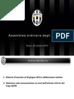 Assemblea Juventus Fc 25.10.2013, Presentazione
