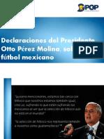Declaraciones de Otto Pérez Molina sobre el fútbol mexicano