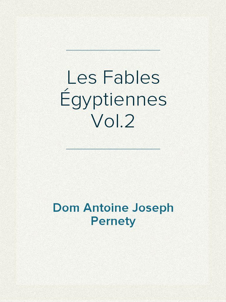 Dom Joseph Fables 2Isis Antoine Pernety Les Égyptiennes Vol H2D9IWEY