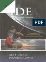 Abe Huber - Ivanildo Gomes - Ide e Fazei Discípulos