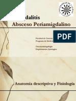 Amigdalitis y Absceso Periamigdalino