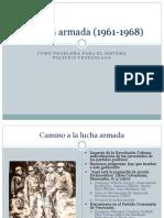 08 La lucha armada (1961-1968)