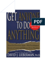 Get Anyone to Do Anything Never Feel Powerless Again--With Psychological Secrets to Control and Influence Every Situation - David J. Lieberman.pdf