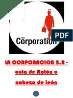 LA CORPORACION 2.0 - cola de Ratón o cabeza de León