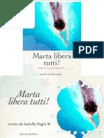 Marta libera tutti scritto da Isabella Paglia© tratto dal libro Chiamarlo amore non si può .pdf