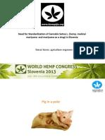 Need for Standardization of Cannabis Sativa L. (hemp, medical marijuana and marijuana as a drug) in Slovenia