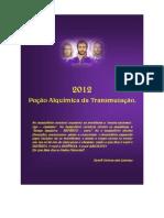 2012 - POÇÃO ALQUIMICA DA TRANSMUTAÇÃO - Gideon dos Lakotas