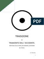 TRADIZIONE E TRAMONTO DELL' OCCIDENTE. Metafisica della Storia, Kulturkritik, Esoterismo in J. Evola