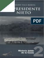 Fals Borda Orlando Historia Doble de La Costa Tomo II El Presidente Nieto