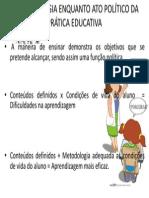 A METODOLOGIA ENQUANTO ATO POLÍTICO DA PRÁTICA EDUCATIVA