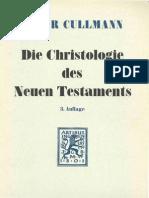 Oscar Cullmann Die Christologie Des Neuen Testaments 3., Durchgesehene Auflage 1. Aufl. 1957 1963
