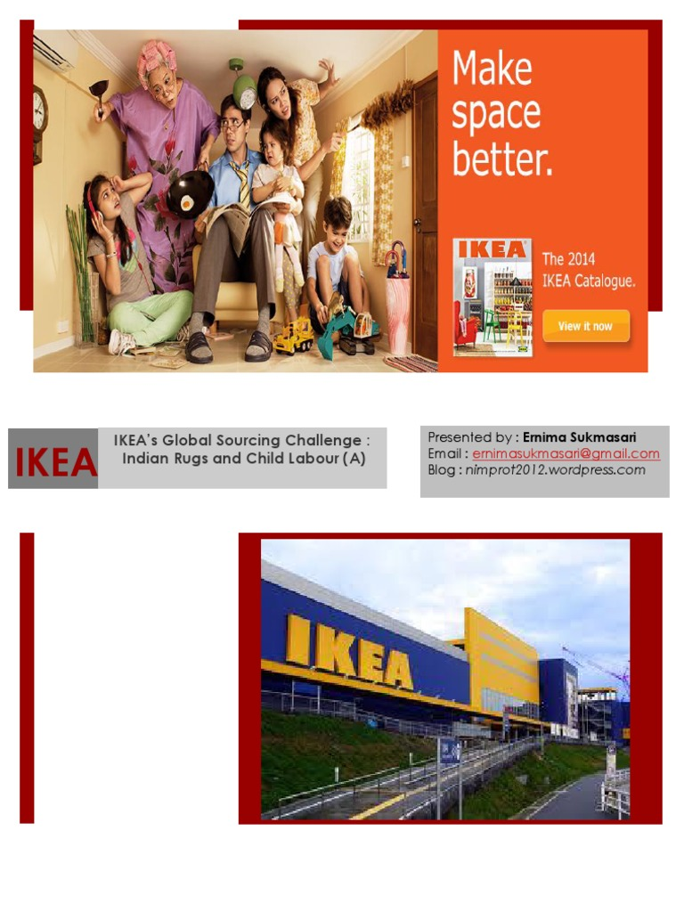 ikea child labor case study analysis And continuously supports initiatives that benefit causes such as children and the  environment  in some cases, an ikea store opening is a national event, with  people sometimes  challenge: indian rugs and child labor (b) harvard.