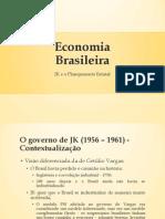 Economia Brasileira - Aula 08 - JK e o Planejamento Estatal