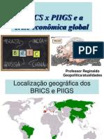 Brics x Piigs