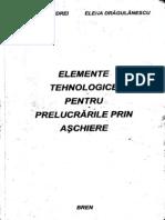 Andrei - Elemente tehnologice pentru prelucrarile prin aschiere.pdf