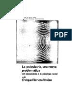 Pichon Riviere Enrique La Psiquiatria Una Nueva Problematica Del Psicoanalisis a La Psicologia Social