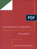 Sociolingüística y pragmática del español Escrito por Carmen Silva-Corvalán-Andrés Enrique-Arias (1)