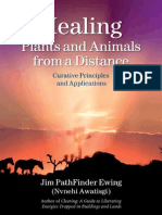 Jim PathFinder Ewing - Healing Plants and Animals From a Distance - Curative Principles and Applications