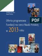 Oferta programowa Fundacji na rzecz Nauki Polskiej na rok 2013