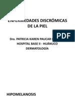 ENFERMEDADES DISCRÓMICAS DE LA PIEL - HIPOMELANOSIS