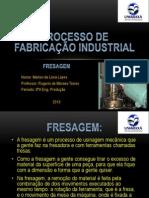 Processo de Fabricação Industrial Fresagem