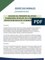 DISCURSO DEL PRESIDENTE DEL ESTADO PLURINACIONAL DE BOLIVIA, EN LA RECEPCIÓN DE PROYECTOS MI AGUA III DE LOS MUNICIPIOS DEL BENI 10.08.2013