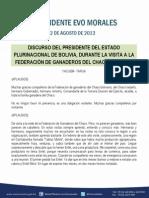 DISCURSO DEL PRESIDENTE DEL ESTADO PLURINACIONAL DE BOLIVIA, DURANTE LA VISITA A LA  FEDERACIÓN DE GANADEROS DEL CHACO EN TARIJA  12.08.2013