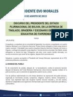 DISCURSO DEL PRESIDENTE DEL ESTADO PLURINACIONAL DE BOLIVIA, EN LA ENTREGA DE TINGLADO, GRADERÍA Y ESCENARIO DE LA UNIDAD EDUCATIVA DE ITAPERENDA 20.08.2013