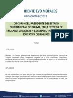 DISCURSO DEL PRESIDENTE DEL ESTADO PLURINACIONAL DE BOLIVIA, EN LA ENTREGA DE TINGLADO, GRADERÍAS Y ESCENARIO PARA LA UNIDAD EDUCATIVA DE IÑIGUAZÚ 20.08.2013