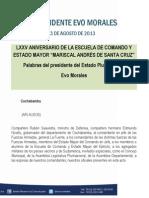 DISCURSO DEL PRESIDENTE EN EL LXXV ANIVERSARIO DE LA ESCUELA DE COMANDO Y ESTADO MAYOR MARISCAL ANDRÉS DE SANTA CRUZ  23.08.13