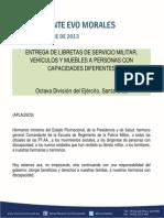 DISCURSO DEL PRESIDENTE MORALES EN LA ENTREGA DE LIBRETAS DE SERVICIO MILITAR, VEHÍCULOS Y MUEBLES A PERSONAS CON CAPACIDADES DIFERENTES EN LA OCTAVA DIVISIÓN DEL EJÉRCITO, SANTA CRUZ 16.10.2013