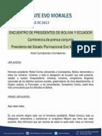 Conferencia de Prensa Conjunta en El Encuentro de Presidentes de Bolivia y Ecuador Presidente Del Estado Plurinacional Evo Morales Ayma Cochabamba 03.10.13