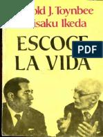 Escoge La Vida - Arnold .J. Toynbee, Daisaku Ikeda