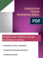 Pendekatan Terkini Pendidikan Moral