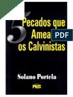 5 pecados que ameaçam os calvinistas - Solano Portela.pdf