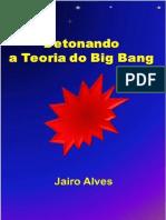 Jairo Alves Detonando a Teoria Do Big Bang