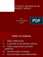 The Perfect Policy Advisor in an Imperfect World