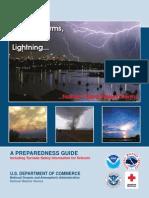 Thunderstorms Tornadoes Lightning.
