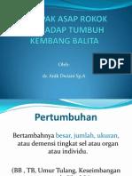 DAMPAK ASAP ROKOK TERHADAP TUMBUH KEBANG BALITA Dr. Anik.pptx