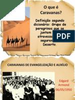 CARAVANAS DE EVANGELIZAÇÃO E AUXÍLIO